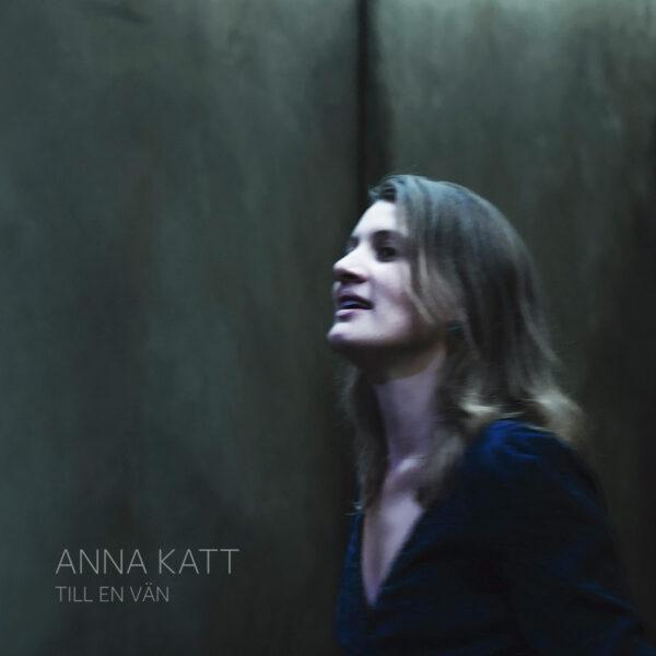 Anna Katt - Till en vän