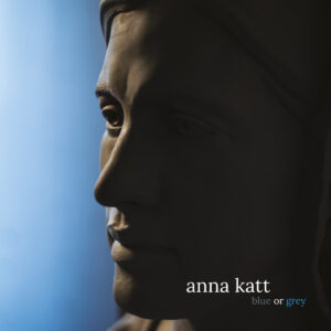 Anna Katt - Blue or Grey